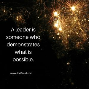 A leader is someone who demonstrates what is possible.